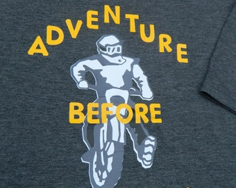 "Motorcycle T Shirt ""Adventure before Dimensia"""