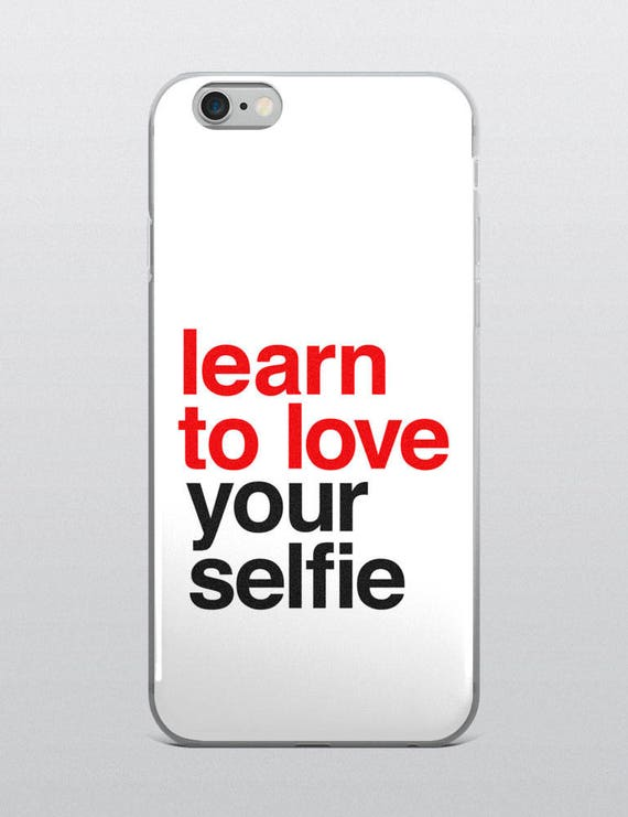 Learn To Love Your Selfie | iPhone Case
