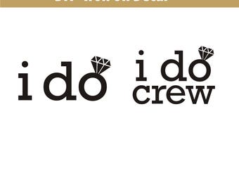 I Do crew iron on decal / Bachelorette Party iron on decals / Diy vinyl decal/ Bridal Party heat transfers/ Wedding shower/ Bridesmaid decal