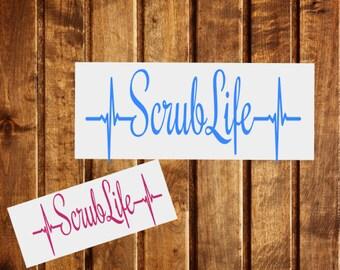Scrub Life Decal, Nurse Decal, Nursing Decal, Nurse Laptop Decal,Scrub Life Yeti, Scrub Car Decal, Nurses Window Decal. Nursing Sticker