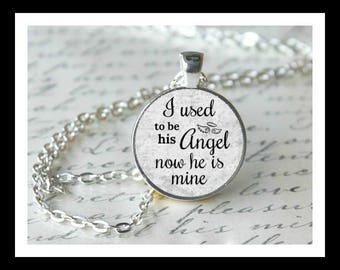 MEMORIAL CHARM Pendant, In Memory,  I used to be his angel now he is mine,  Memorial Jewelry, Loss of Dad, loss of grandpa