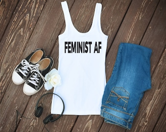 Feminist AF Quote Small to XL Size Women's Tank Top/Women's Tee/Fun Shirt/Classy Shirt/Casual Tank Top