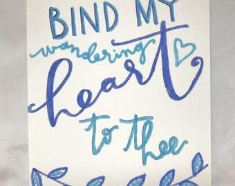 Bind My Wandering Heart Print