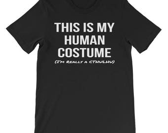 This Is My Human Costume I'm Really a Cthulhu Shirt