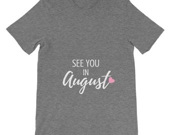 See You in August Pregnancy Announcement New Baby Boy Girl Mom Pregnant Gender Neutral Reveal Pink Heart Adult Shirt
