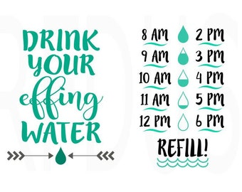 Drink your effing water svg, Drink up buttercup svg, water bottle svg, water tracker svg, cricut cutting, Fitness svg, ocean water tracker