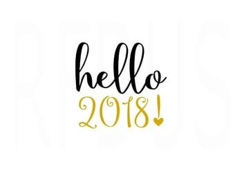 Hello 2018 SVG, Happy New Year SVG, Crown svg, New Year SVG, fireworks New Year, New Years Eve File, Easy Cricut Cutting File, year 2018 svg
