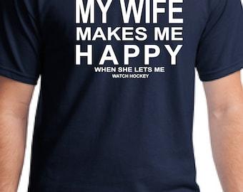 Hockey T-shirt husband gift-My Wife Makes me Happy™ t-shirt- Hockey t-shirt gift from wife t-shirt-sports t-shirt-men's gift t-shirt hockey