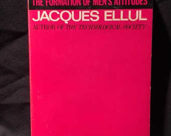 Propaganda: The Formation of Men's Attitudes by Jacques Ellul - 1973 paperback
