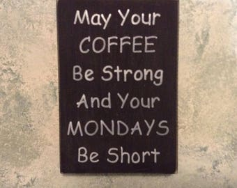 May Your Coffee Be Strong And Your Mondays Be Short Funny Wood Sign Rustic Distressed Wall Decor
