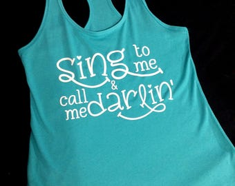 Totally Honest Tees Every Concert Lover Needs: Sing To Me & Call Me Darlin' Aqua Tank Top/Concert Shirt/Festival Gear/Fan/Country Music