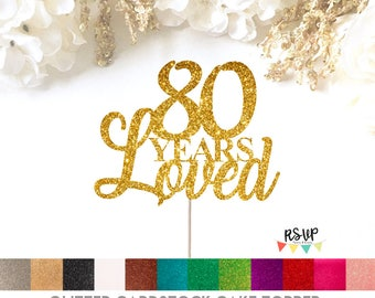 80 Years Loved Cake Topper, 80th Birthday Cake Topper, 80th Birthday Decorations, Glitter 80 Cake Topper, 80th Birthday Centrepieces, Gold