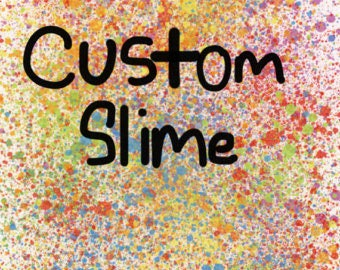 Custom Slime! Make it your own!