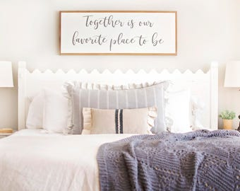 Bedroom Wall Decor | Together Is Our Favorite Place To Be Sign | Together  Is My