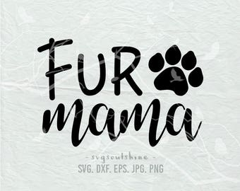 Fur Mama SVG File Svg Silhouette Cut File Cricut Clipart Print Template Vinyl sticker T shirt design Love Pet Dog Mom