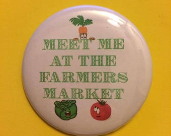 Meet me at the farmers market - Button