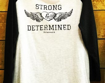 Strong & Determined Super Soft Raglan Tee