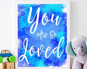 Printable Quotes, You Are So Loved, Printable Wall Art, Digital Download, Instant Download, Nursery Decor, Kids Decor, Childrens Decor, 8x10