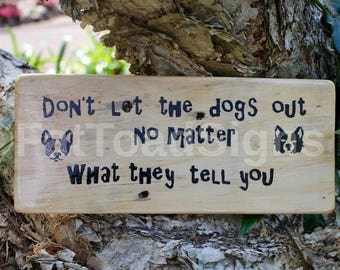 Don't Let The Dogs Out Reclaimed Timber Sign, Dog Signs, Funny, Rustic, Pet Sign, Hand Painted, Wood Signs, Dog Decor, Handmade, Gift Ideas