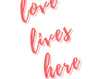 Love lives here // Gift // Printable // One print INSTANT DOWNLOAD