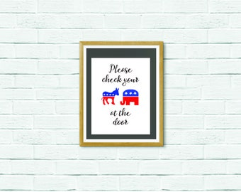 Please Check Your Politics at the Door, Printable Sign, Instant Download, Vertical Format