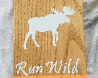 Run Wild Wood Stained with Moose Outline Small Sign