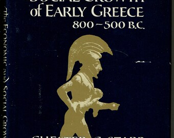 The Economic and Social Growth of Early Greece, 800-500 BC, Chester G. Starr, 1977 illustrated hardcover with dust jacket