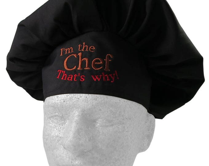 I Am The Chef That's Why! Humorous Embroidery on an Adjustable Restaurant Wear Black Chef Hat Toque