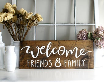 Welcome Friends and Family Rustic Wooden Sign  |  Hand Lettered  |   Home Decor  |  Welcome Sign  |  Gift Idea