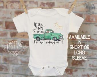 If It's Not A Truck I'm Not Riding In It Onesie®, Classic Pickup Onesie, Truck Onesie, Cute Onesie, Boho Baby Onesie, Boy Onesie - 225T