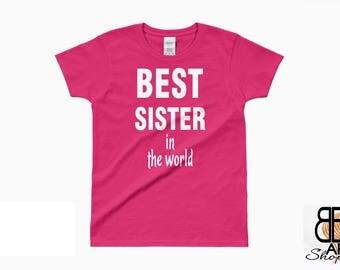 Sister Gift, Gift for Sister, Sister Shirt, Best Sister, Sisters Gift, Best Sister Ever, Sister Tshirt, Sister Tee, Best Sister in the World