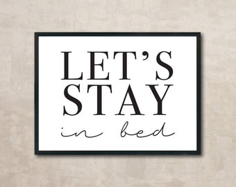 Let's Stay In Bed Sign, Let's Stay Home, Lets Stay Home Sign, SVG, Vector, Cut File, Printable, Print, Sticker, Wall Art, Silhouette Cameo