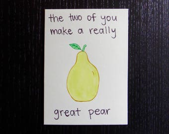 The Two of You Make a Really Great Pear Card w/ Envelope | Pun Card | Punny Card