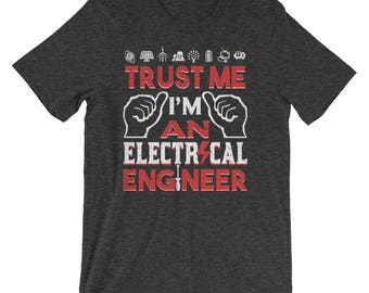 Trust Me I'm An Electrical Engineer Men's Funny T-Shirt