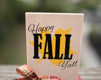 Happy Fall Y'all Standing Wooden Sign