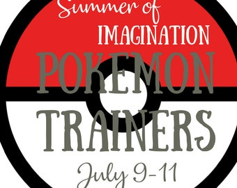 July 9-11 SUMMER OF IMAGINATION Pokemon Trainers Camp