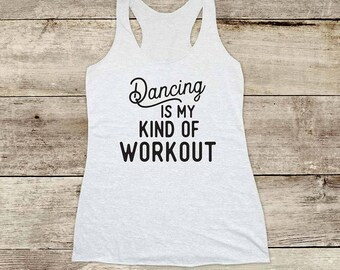 Dancing is my Kind of Workout Soft Tri-blend Soft Racerback Tank - funny fitness gym yoga running exercise shirt birthday gift