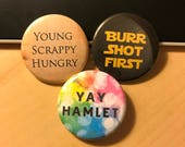 Hamilton Inspired Burr Shot First Star Wars - Yay Hamlet - Young Scrappy Hungry - Button or Magnet