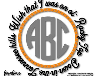Wish that I was on Ol' Rocky Top TN Tennessee Monogram (monogram NOT included) SVG, eps, dxf, png, jpg digital cut file Silhouette Cricut