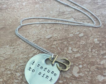 I Refuse To Sink - Hand Stamped Necklace or Key Chain