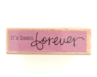 It's Been Forever - Rubber Stamp, Greeting Cards, Etsy Shop, Logo, Branding, Packaging, Invitations, Party, Favors, Wedding Gifts