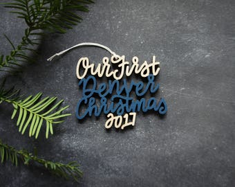 Our/My First Denver Christmas 2017 Ornament - Choose your phrase and color! | Christmas Ornament | Housewarming Gift | Christmas Gift