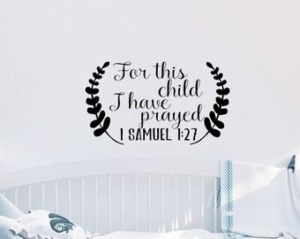 For This Child I Have Prayed - Vinyl Decal - Nursery Decor - Bible Verse - Nursery - Decal - Bedroom Decor - Children - Sticker