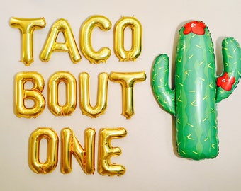 TACO BOUT 1 Balloons, Taco Bout One, Taco Bout 40, Taco Bout 50, Taco Bout Love, Taco Bout Theme, Taco Bout it, Taco Bout Us, Taco Bout 30