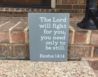 Exodus 14:14 ~The Lord Will Fight For You Sign Custom Wood Sign ~Bible Verse Sign ~Exodus Sign ~Scripture Wall Art ~Prayer Sign ~Inspiration