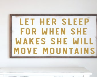 Farmhouse Rustic Wood Sign, Let Her Sleep She Will Move Mountains, Farmhouse Design, Home Decor Wood Sign, Nursery Wooden Sign, Rustic Art