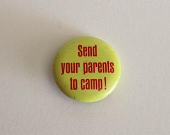 "Vintage PINBACK BUTTON - ''Send Your Parents To Camp!"" - 1960s Badge"