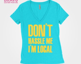 Don't Hassle Me I'm Local | Bill Murray - What About Bob - Womens Deep Vneck