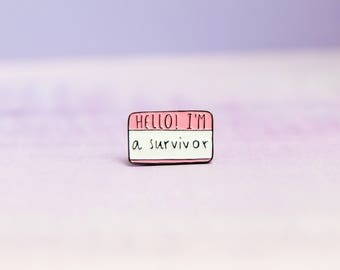 Hello I'm A Survivor Enamel Pin Badge: 25mm supporter feminist brooch or lapel pin. For you, best friend or gift for strong women!