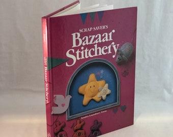 Scrap Saver's Bazaar Stitchery 1990 by Sandra Lounsbury Foose